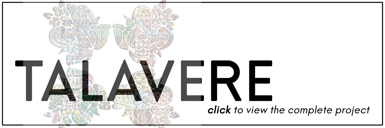 Click on the Talavere icon to view the complete project, including the logo design, the Talavere store, the labels & tags, the postcards and marketing materials.
